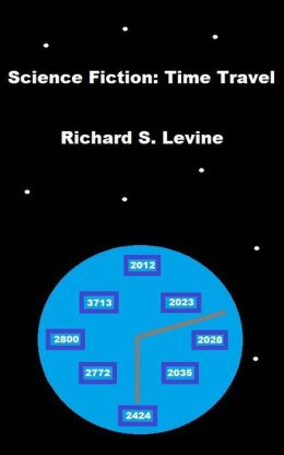 Science Fiction: Time Travel by Richard S. Levine ...