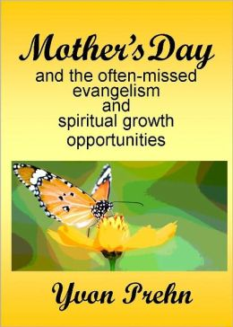 Mother's Day and the often-missed evangelism and spiritual growth opportunities