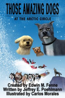 Those Amazing Dogs Book 3: At the Arctic Circle