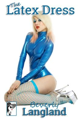 The Latex Dress