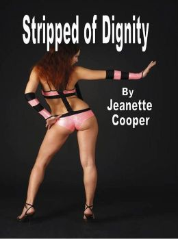 Stripped of Dignity