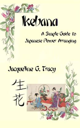 Ikebana: A Simple Guide To Japanese Flower Arranging