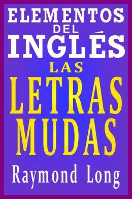 Elementos del Inglés: Las Letras Mudas