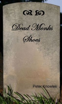 Dead Monk's Shoes