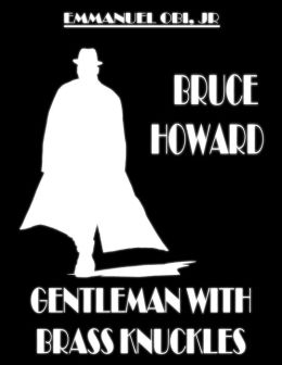 Bruce Howard: Gentleman with Brass Knuckles