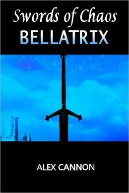 Bellatrix: Swords of Chaos, Book One