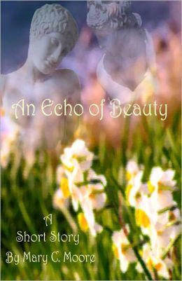An Echo of Beauty
