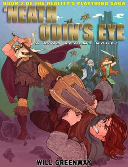 A Ring Realms Novel: Reality's Plaything Series Book 2: 'Neath Odin's Eye