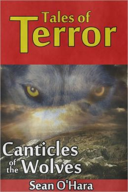Canticles of the Wolves: A Short Story