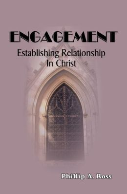 Engagement: Establishing Relationship in Christ