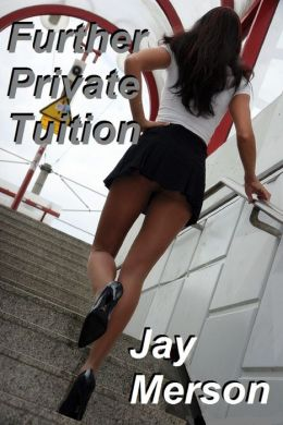 Further Private Tuition (Double-length BDSM novel)