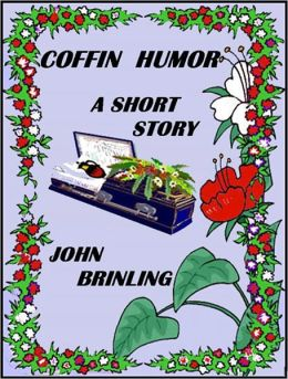 Coffin Humor: A Short Story