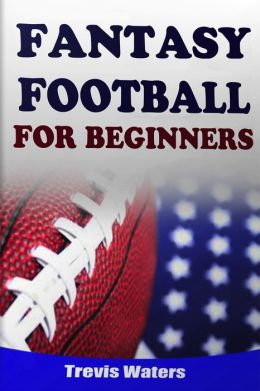 Fantasy Football: For Beginners