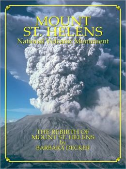 Mount St. Helens: The Rebirth of Mount St. Helens