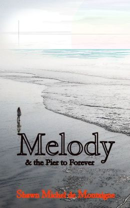 Melody and the Pier to Forever: Book One