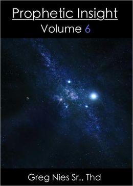 Prophetic Insight: Volume 6