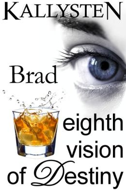 Eighth Vision of Destiny: Brad
