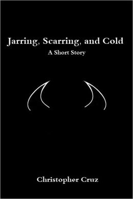 Jarring, Scarring, and Cold