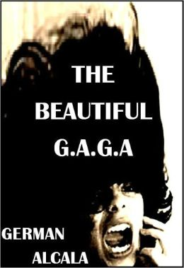 The Beautiful G.A.G.A