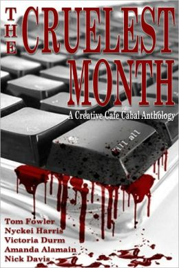 The Cruelest Month: A Creative Café Cabal Anthology