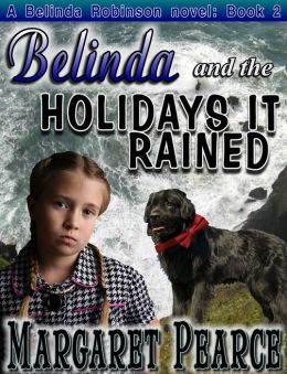 A Belinda Robinson Novel Book 2: Belinda and the Holidays It Rained