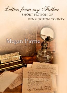 Letters from My Father: short fiction of Kensington County