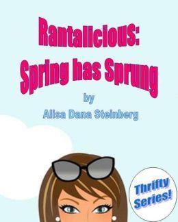 Rantalicious: Spring has Sprung (Thrifty eBook Series)