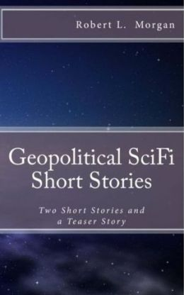 Geopolitical Sci-Fi Short Stories: Two short stories and a story preview