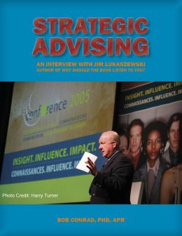 Strategic Advising: An Interview with Crisis Management Expert Jim Lukaszewski