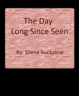 The Day Long Since Seen