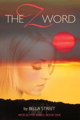 The Z Word (Apocalypse Babes Book One)
