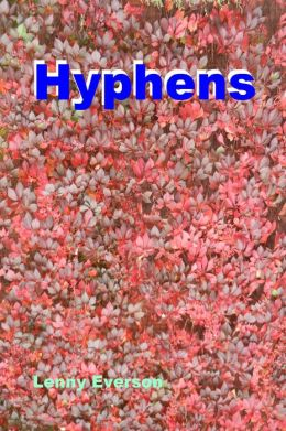 Hyphens: A Guide for the 21st Century