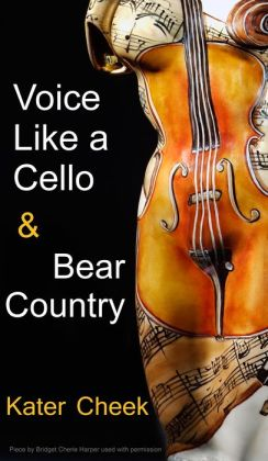 Voice Like a Cello & Bear Country
