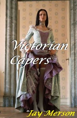 Victorian Capers (Erotica)