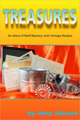 Treasures: The First Alana O'Neill Mystery With Vintage Recipes
