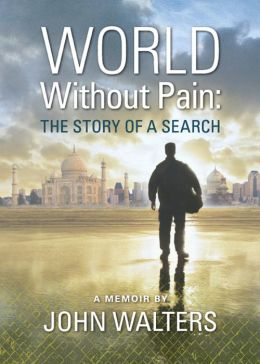 World Without Pain: The Story of a Search