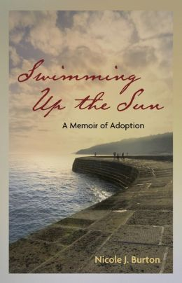 Swimming Up the Sun: A Memoir of Adoption