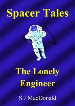 Spacer Tales: The Lonely Engineer