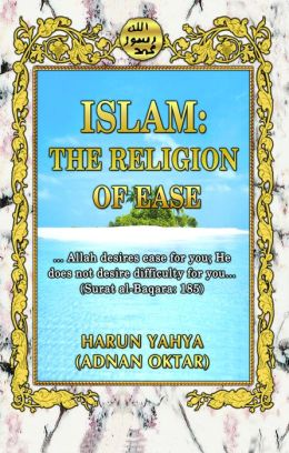 Islam: The Religion of Ease