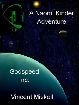 Godspeed Inc: A Naomi Kinder Adventure