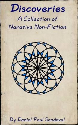 Discoveries: A Collection of Narrative Non-Fiction