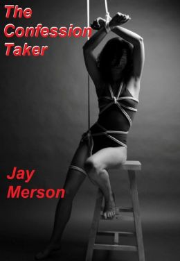 Confession taker (Strong BDSM erotica)