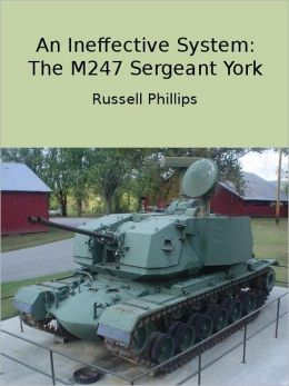 An Ineffective System: The M247 Sergeant York