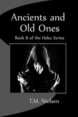 Ancients and Old Ones: Book 8 of the Heku Series