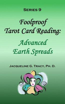 Foolproof Tarot Card Reading: Advanced Earth Spreads - Series 9