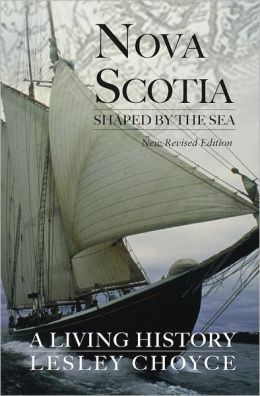 Nova Scotia Shaped by the Sea: A Living History