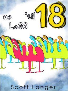 No Legs 'Til 18