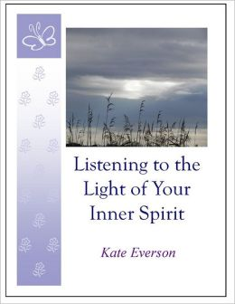 Listening to the Light of Your Inner Spirit
