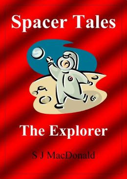 Spacer Tales: The Explorer