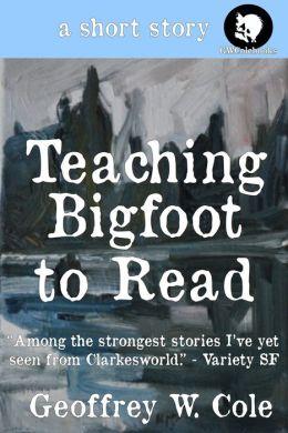 Teaching Bigfoot to Read